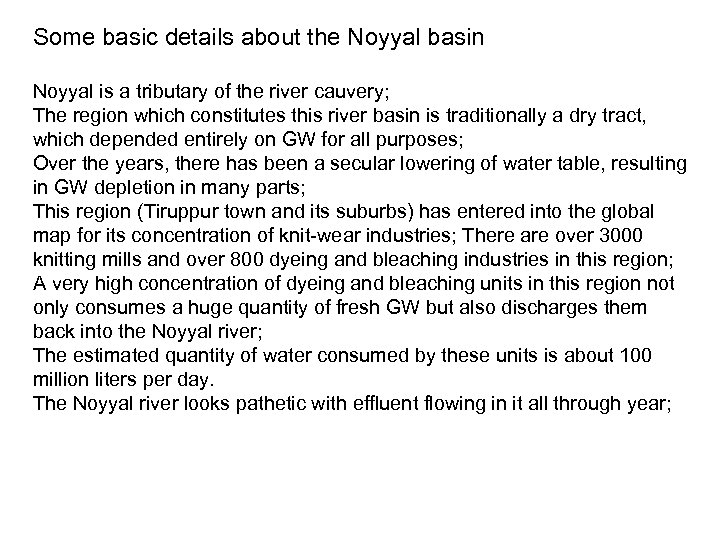 Some basic details about the Noyyal basin Noyyal is a tributary of the river