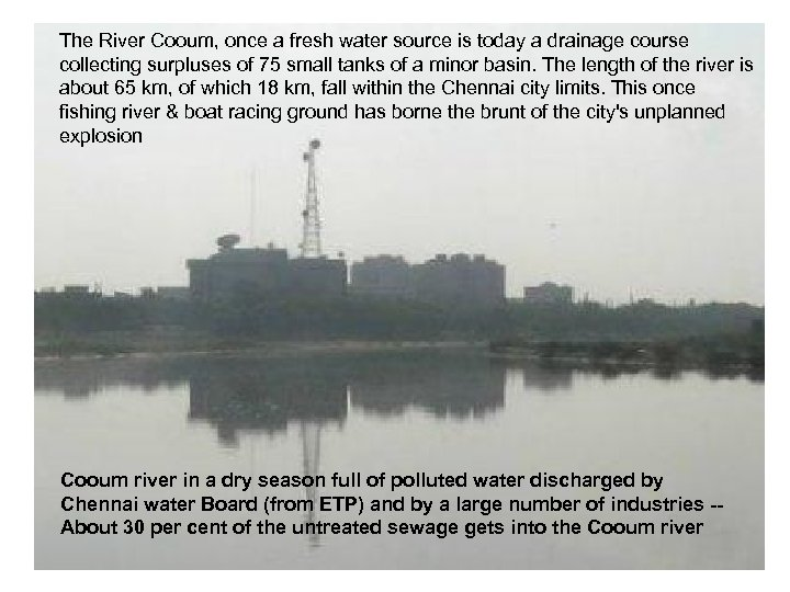 The River Cooum, once a fresh water source is today a drainage course collecting