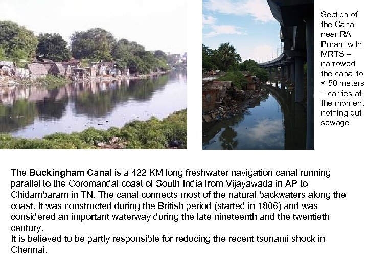 Section of the Canal near RA Puram with MRTS – narrowed the canal to