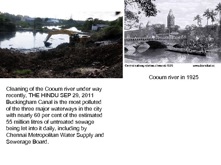 Cooum river in 1925 Cleaning of the Cooum river under way recently, THE HINDU