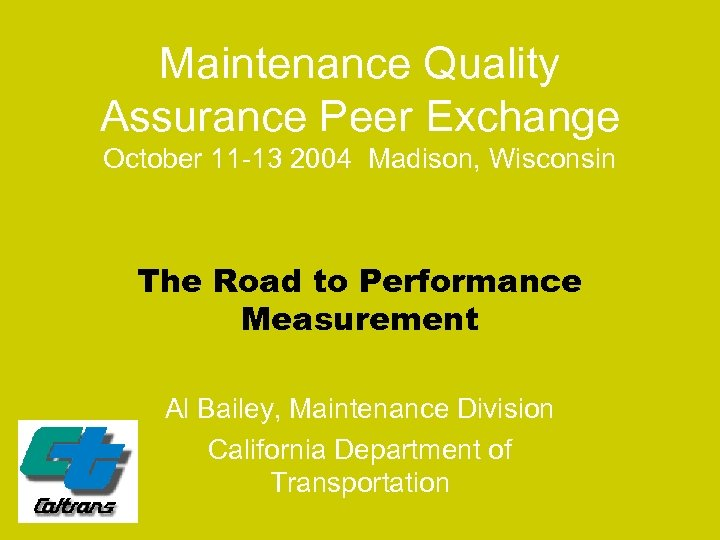 Maintenance Quality Assurance Peer Exchange October 11 -13 2004 Madison, Wisconsin The Road to