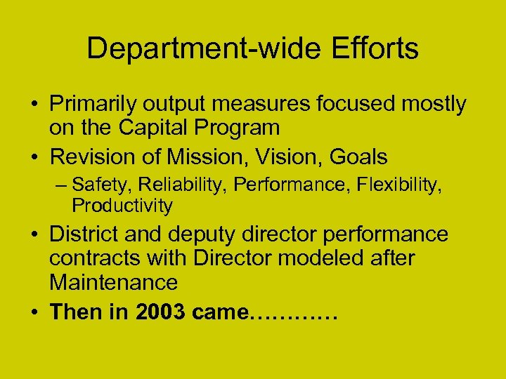 Department-wide Efforts • Primarily output measures focused mostly on the Capital Program • Revision