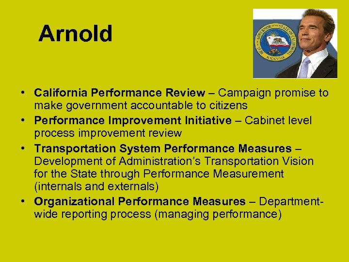 Arnold • California Performance Review – Campaign promise to make government accountable to citizens