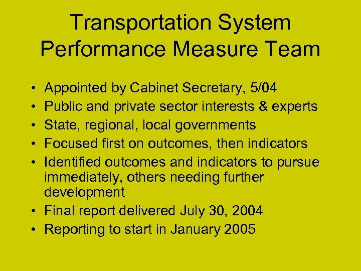Transportation System Performance Measure Team • • • Appointed by Cabinet Secretary, 5/04 Public