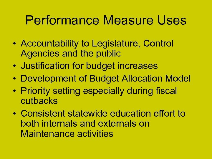 Performance Measure Uses • Accountability to Legislature, Control Agencies and the public • Justification