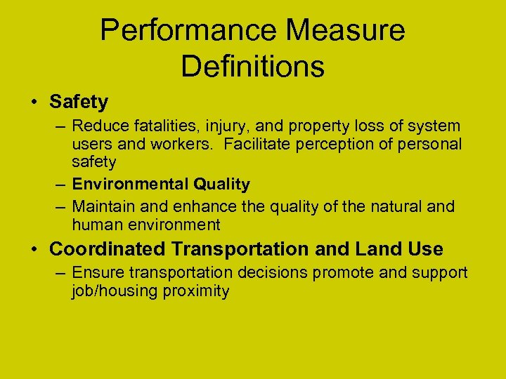 Performance Measure Definitions • Safety – Reduce fatalities, injury, and property loss of system
