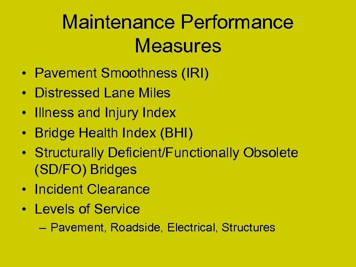 Maintenance Performance Measures • • • Pavement Smoothness (IRI) Distressed Lane Miles Illness and