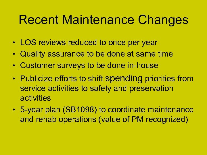 Recent Maintenance Changes • LOS reviews reduced to once per year • Quality assurance