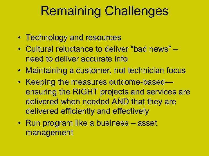 "Remaining Challenges • Technology and resources • Cultural reluctance to deliver ""bad news"" –"