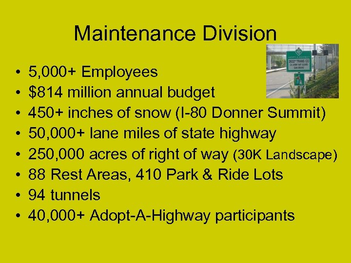 Maintenance Division • • 5, 000+ Employees $814 million annual budget 450+ inches of