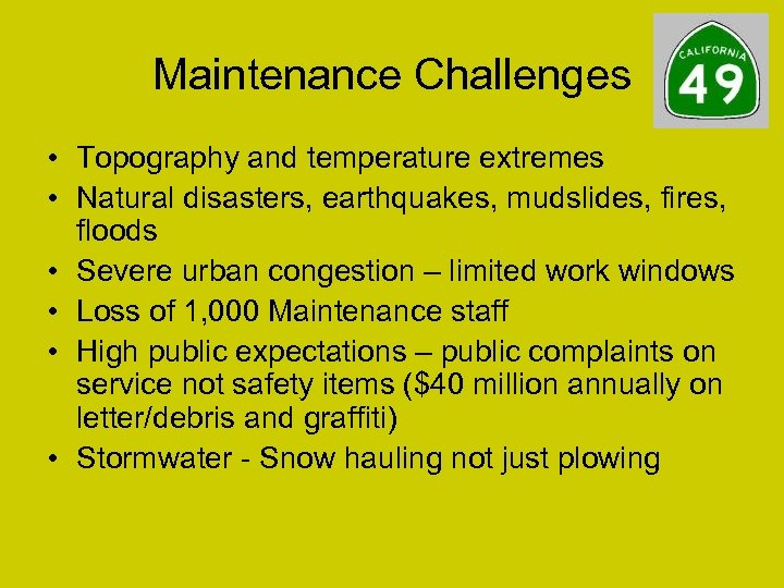 Maintenance Challenges • Topography and temperature extremes • Natural disasters, earthquakes, mudslides, fires, floods
