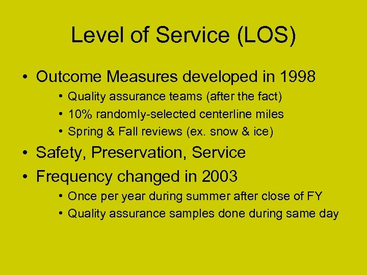Level of Service (LOS) • Outcome Measures developed in 1998 • Quality assurance teams