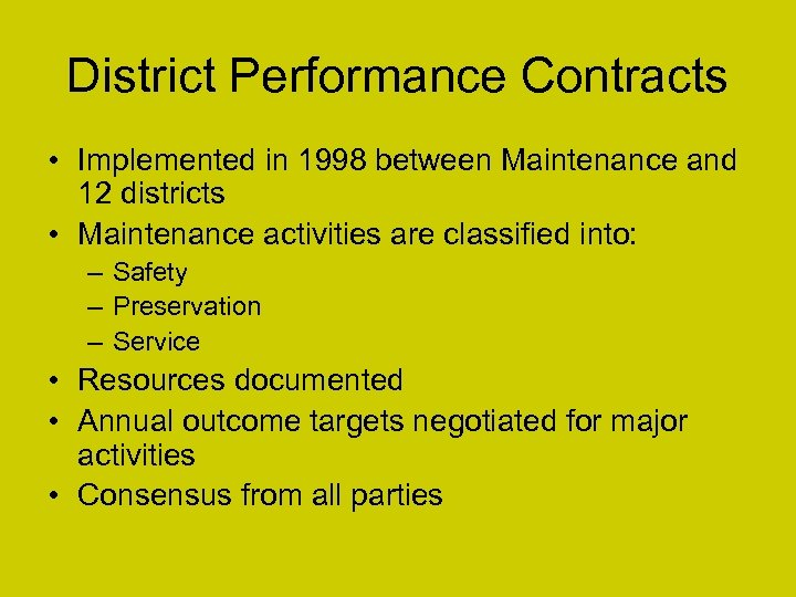 District Performance Contracts • Implemented in 1998 between Maintenance and 12 districts • Maintenance