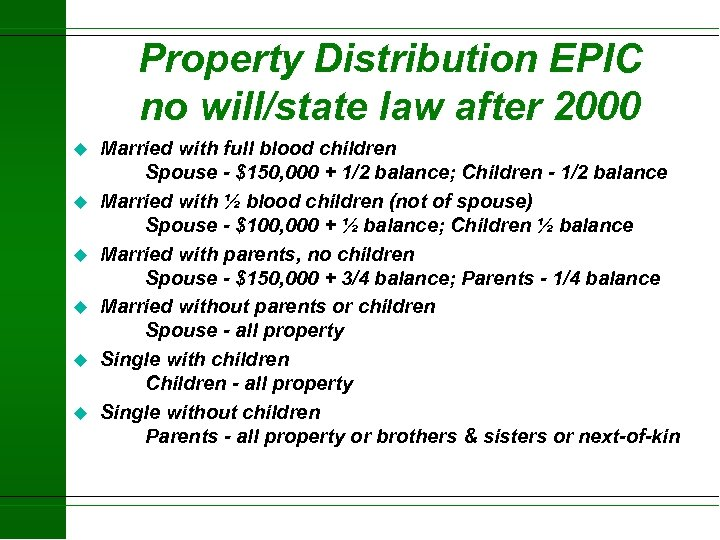 Property Distribution EPIC no will/state law after 2000 u u u Married with full