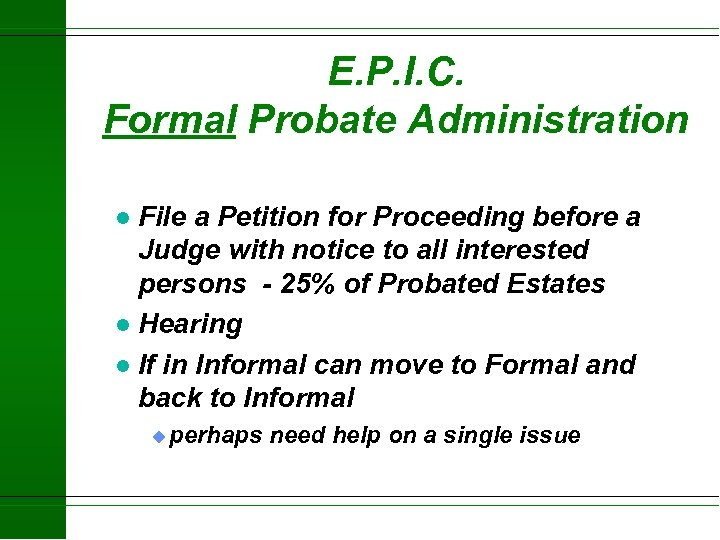 E. P. I. C. Formal Probate Administration File a Petition for Proceeding before a