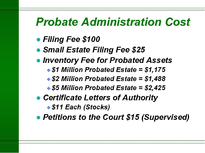 Probate Administration Cost Filing Fee $100 l Small Estate Filing Fee $25 l Inventory