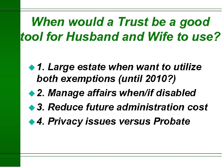 When would a Trust be a good tool for Husband Wife to use? u
