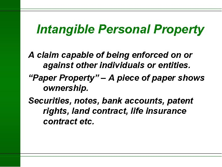 Intangible Personal Property A claim capable of being enforced on or against other individuals