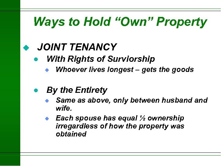 """Ways to Hold """"Own"""" Property u JOINT TENANCY l With Rights of Surviorship u"""