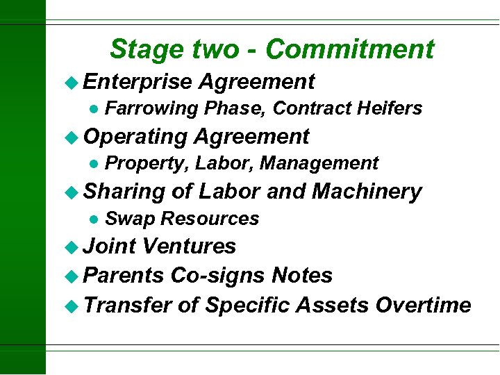 Stage two - Commitment u Enterprise l Farrowing Phase, Contract Heifers u Operating l
