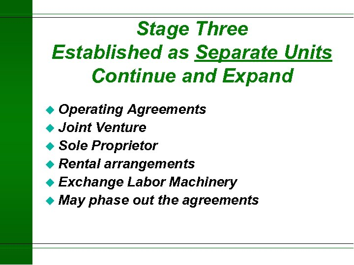 Stage Three Established as Separate Units Continue and Expand u Operating Agreements u Joint