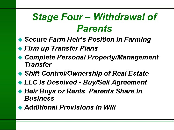 Stage Four – Withdrawal of Parents u Secure Farm Heir's Position in Farming u