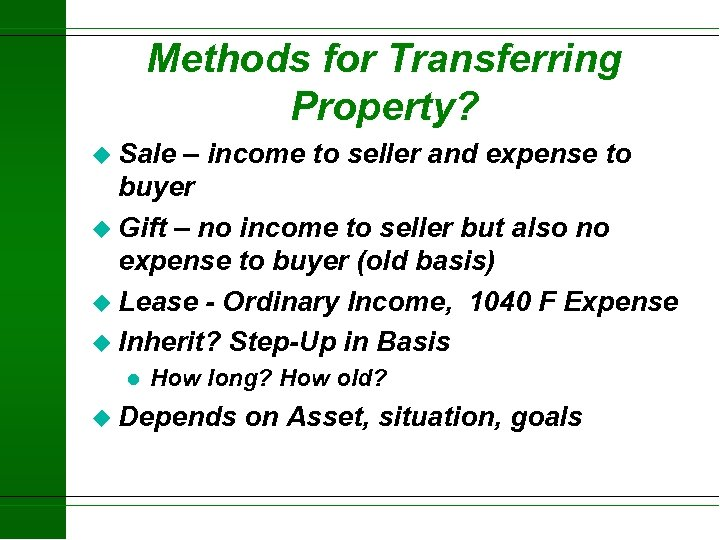 Methods for Transferring Property? u Sale – income to seller and expense to buyer