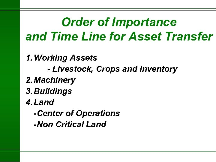 Order of Importance and Time Line for Asset Transfer 1. Working Assets - Livestock,