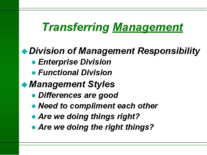Transferring Management u Division of Management Responsibility Enterprise Division l Functional Division l u