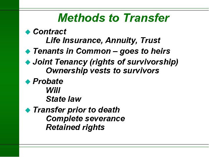 Methods to Transfer u Contract Life Insurance, Annuity, Trust u Tenants in Common –
