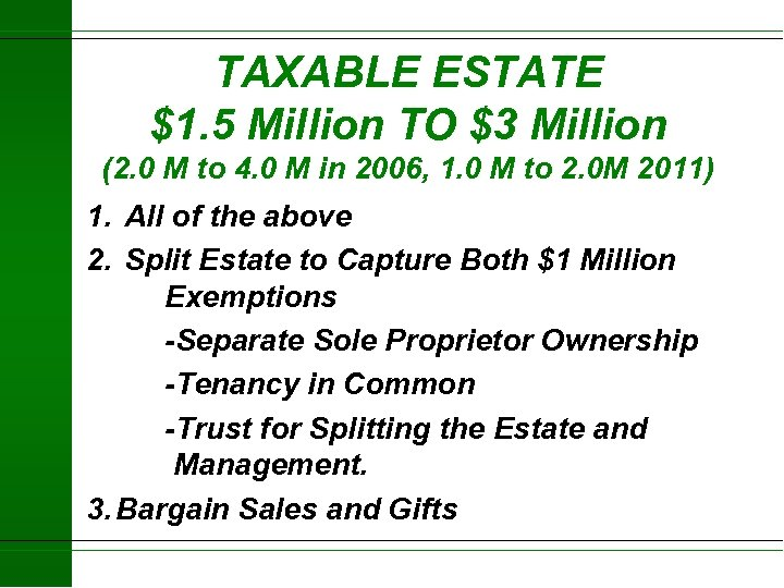 TAXABLE ESTATE $1. 5 Million TO $3 Million (2. 0 M to 4. 0