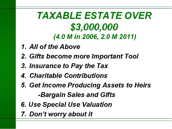 TAXABLE ESTATE OVER $3, 000 (4. 0 M in 2006, 2. 0 M 2011)