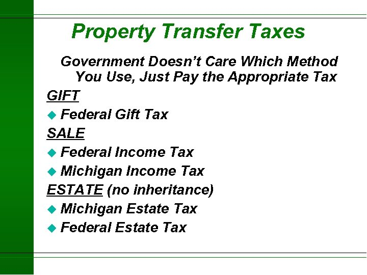 Property Transfer Taxes Government Doesn't Care Which Method You Use, Just Pay the Appropriate
