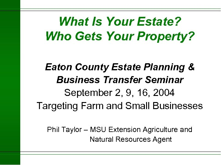 What Is Your Estate? Who Gets Your Property? Eaton County Estate Planning & Business