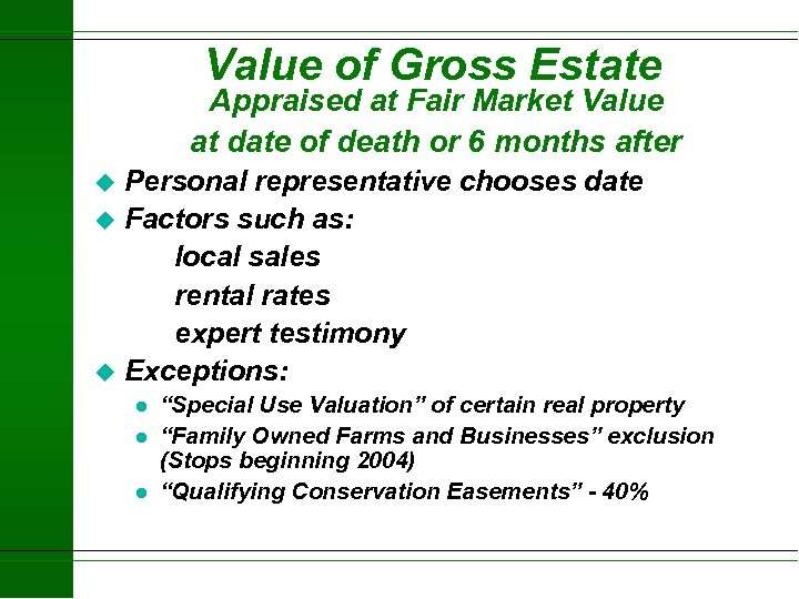 Value of Gross Estate Appraised at Fair Market Value at date of death or