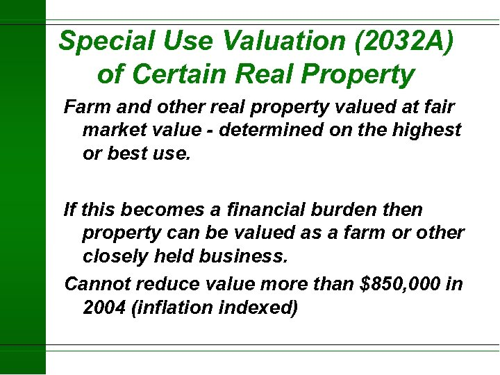 Special Use Valuation (2032 A) of Certain Real Property Farm and other real property