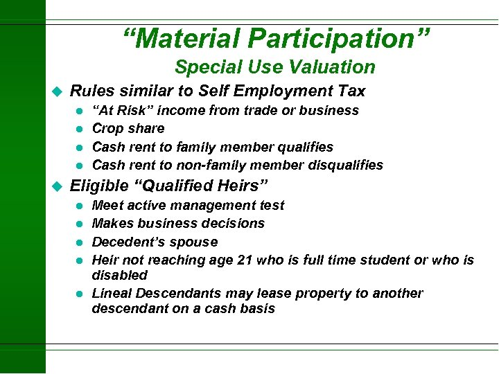 """""""Material Participation"""" Special Use Valuation u Rules similar to Self Employment Tax l l"""