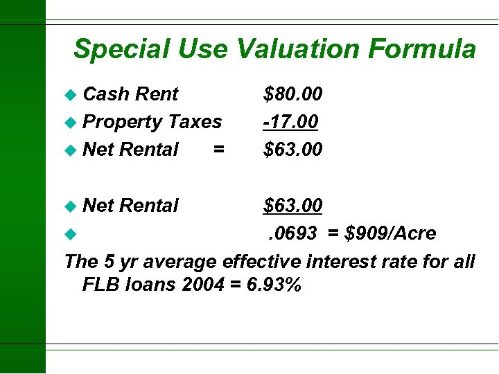 Special Use Valuation Formula u Cash Rent u Property Taxes u Net Rental =