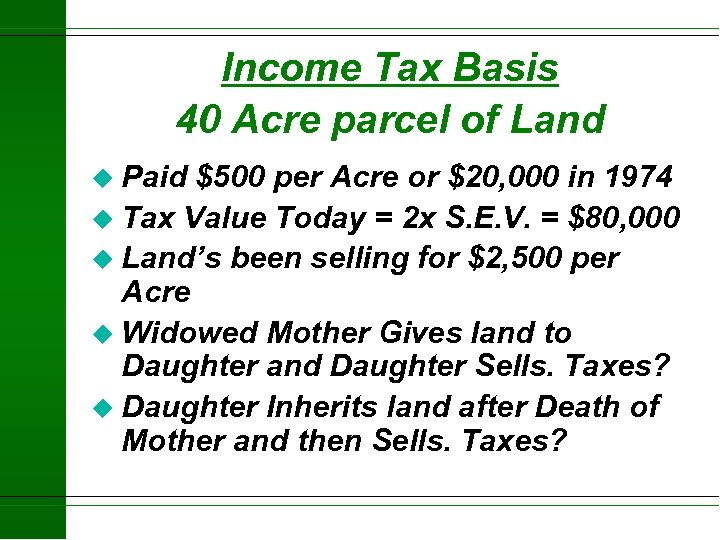 Income Tax Basis 40 Acre parcel of Land u Paid $500 per Acre or