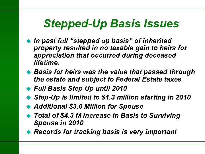 "Stepped-Up Basis Issues u u u u In past full ""stepped up basis"" of"