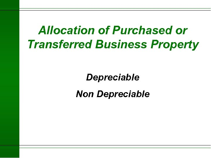 Allocation of Purchased or Transferred Business Property Depreciable Non Depreciable