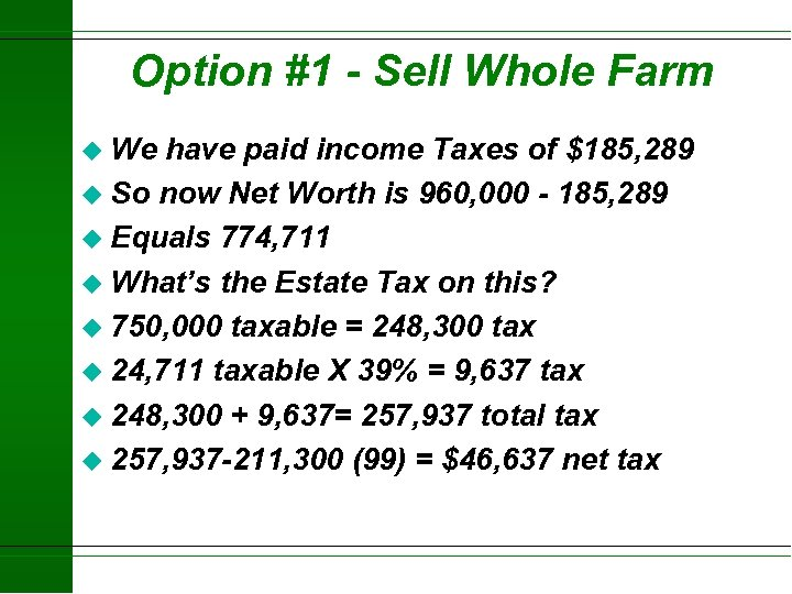 Option #1 - Sell Whole Farm u We have paid income Taxes of $185,
