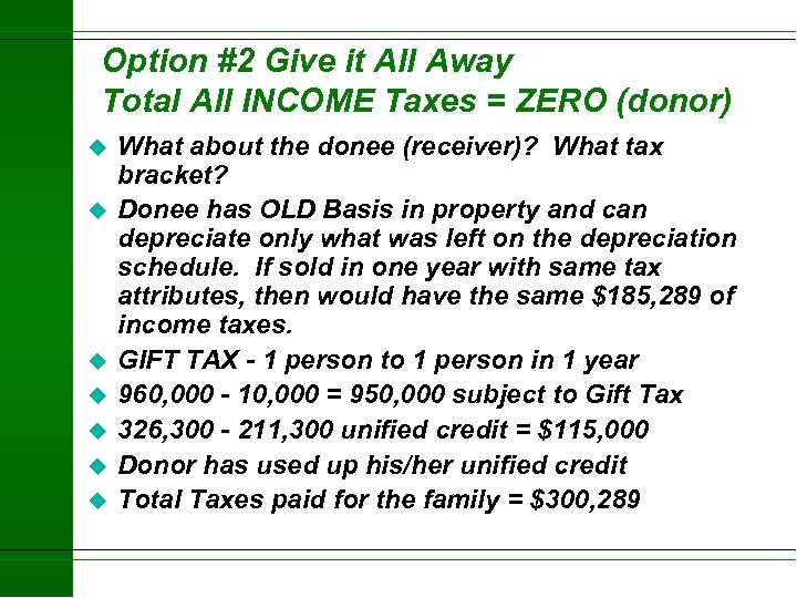 Option #2 Give it All Away Total All INCOME Taxes = ZERO (donor) u