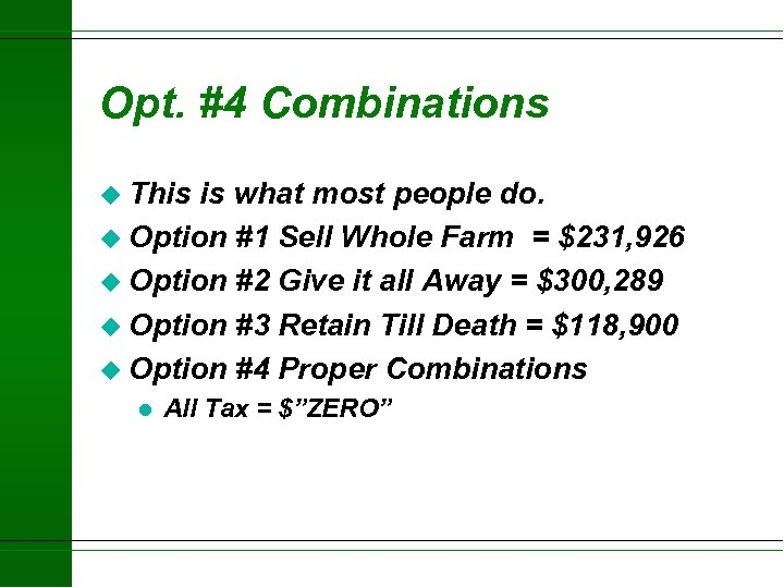 Opt. #4 Combinations u This is what most people do. u Option #1 Sell