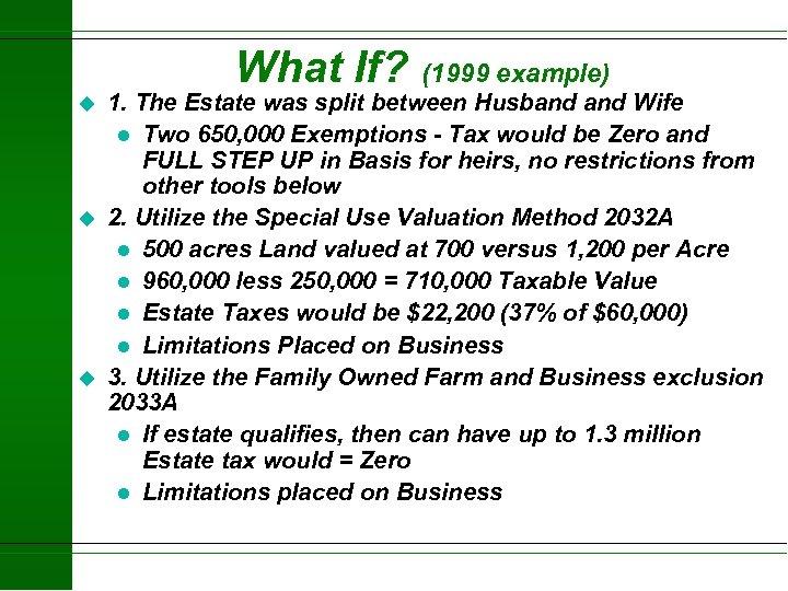 What If? u u u (1999 example) 1. The Estate was split between Husband