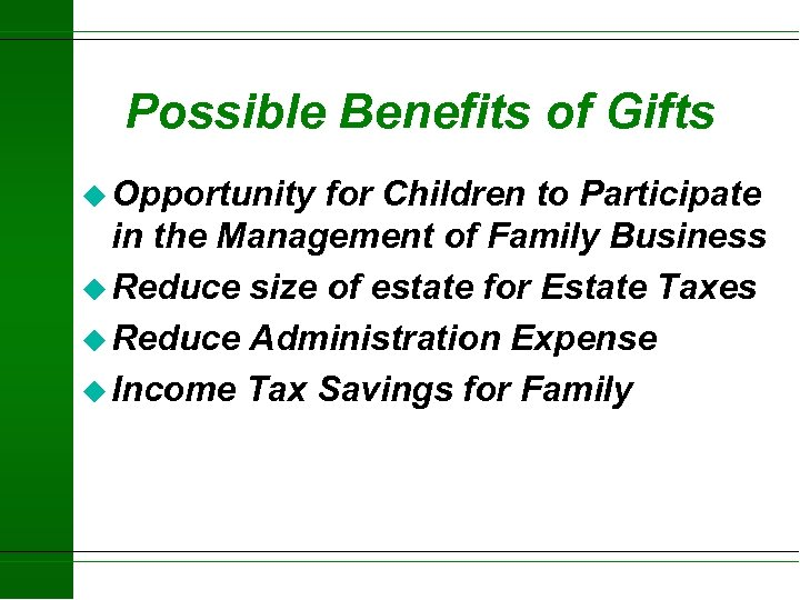 Possible Benefits of Gifts u Opportunity for Children to Participate in the Management of
