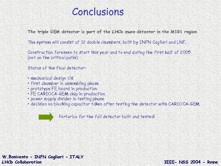 Conclusions The triple GEM detector is part of the LHCb muon detector in the