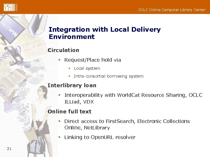 OCLC Online Computer Library Center Integration with Local Delivery Environment Circulation § Request/Place hold