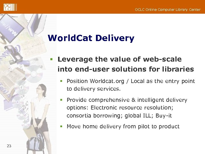 OCLC Online Computer Library Center World. Cat Delivery § Leverage the value of web-scale