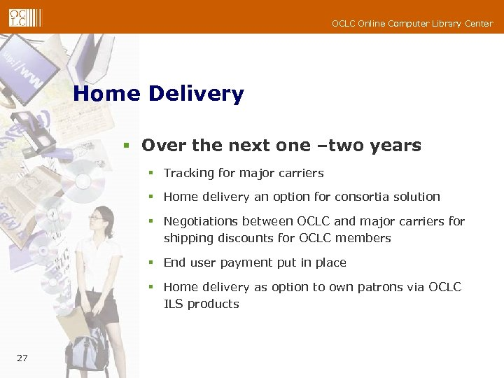 OCLC Online Computer Library Center Home Delivery § Over the next one –two years
